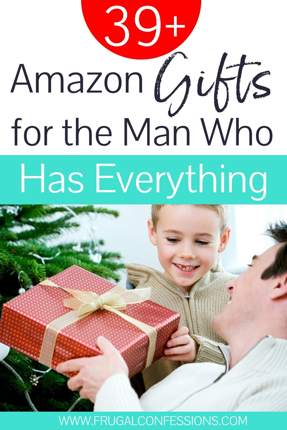 "man accepting a gift from his son, text overlay ""39+ amazon gifts for the man who has everything"""