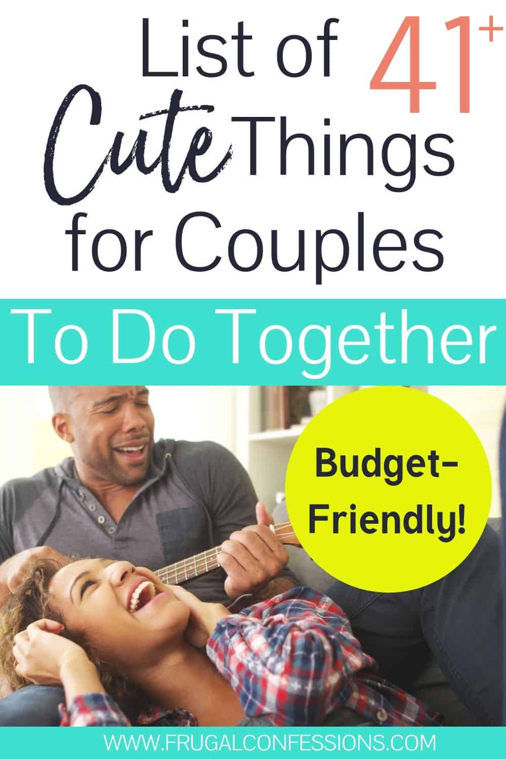 "young couple on couch having fun together, text overlay ""list of 41 cute things for couples to do together, budget-friendly"""
