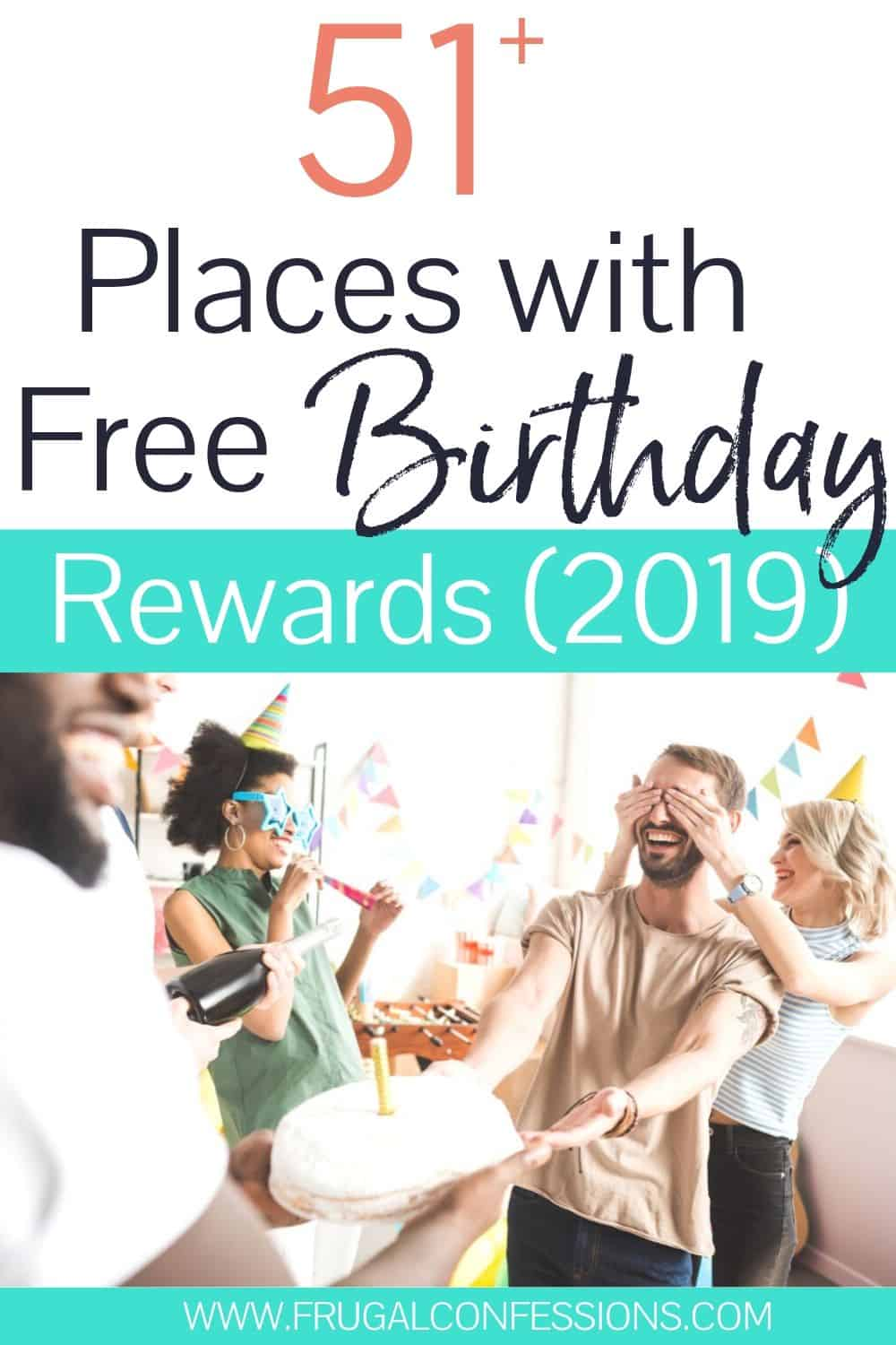"group of friends celebrating birthday freebies, text overlay ""51 places with free birthday rewards (2019)"""