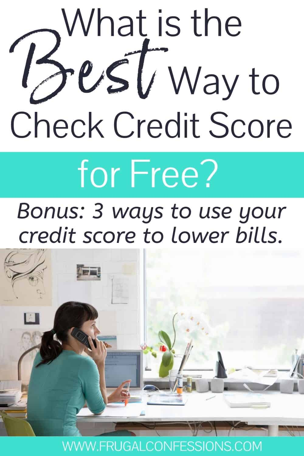 """young woman on phone checking credit score, text overlay """"what is the best way to check credit score for free?"""""""