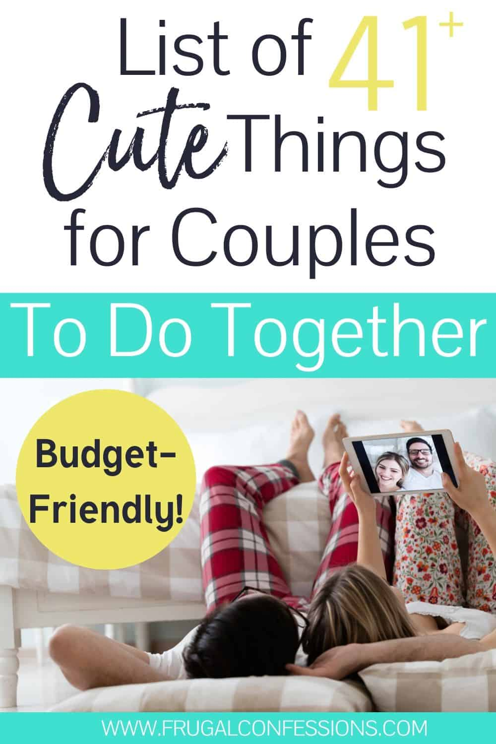 "couple laying on ground with iPad, text overlay ""list of 41+ cute things for couples to do together"""