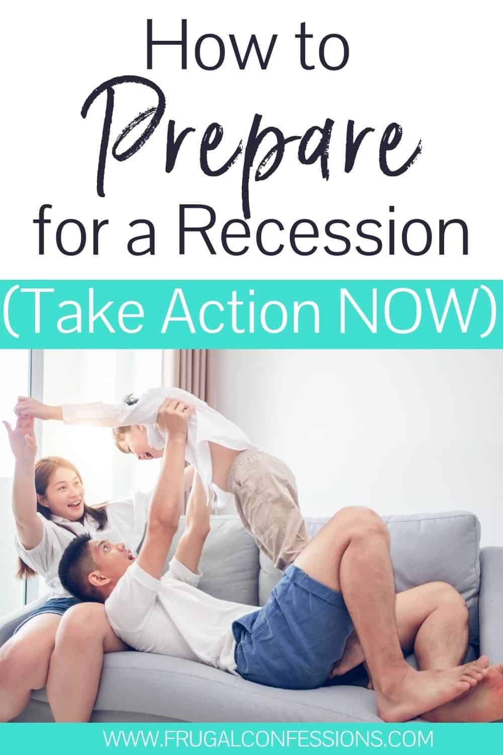"""young asian family on couch, text overlay """"how to prepare for a recession - take action now"""""""