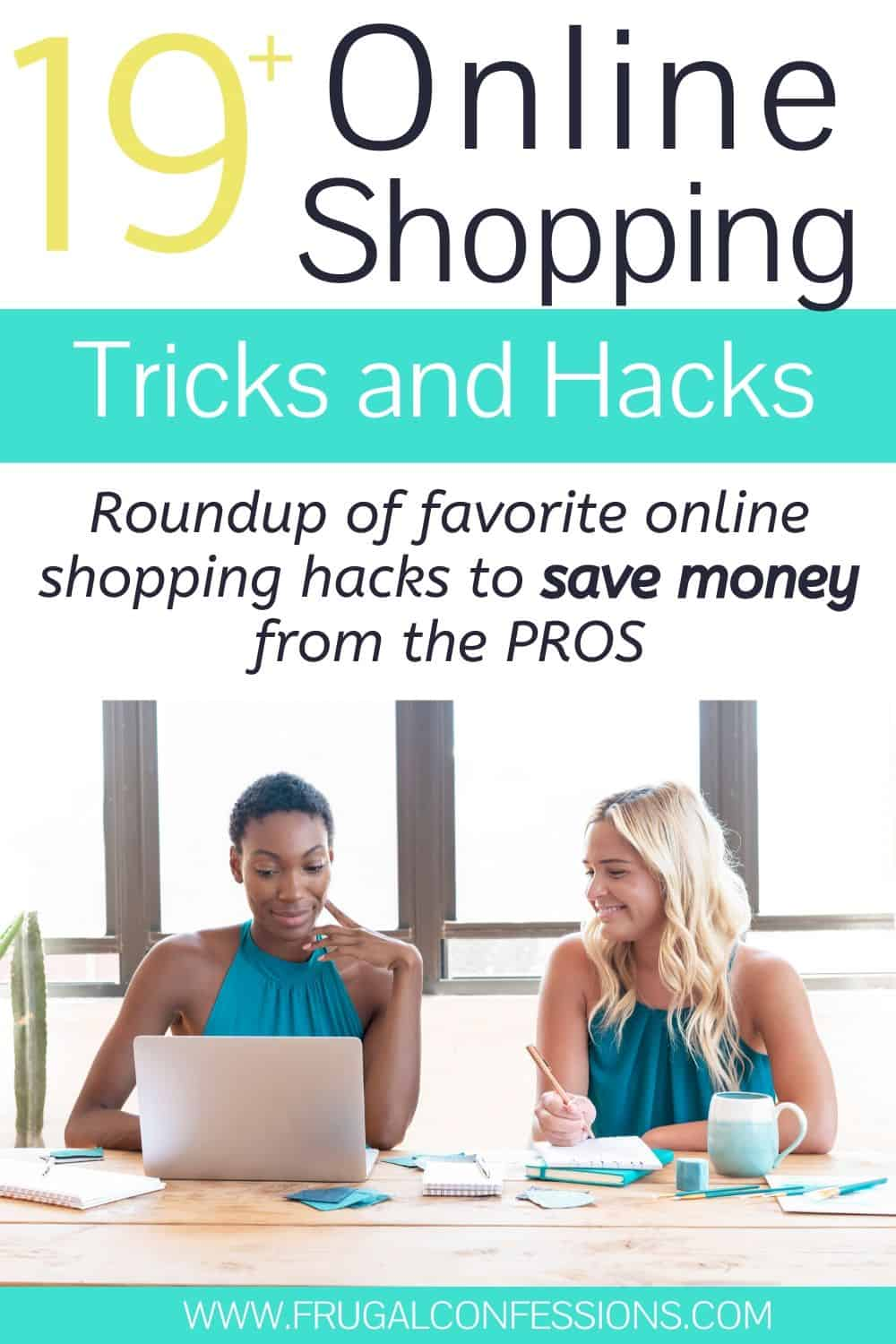 """two women online shopping, text overlay """"19 online shopping tricks and hacks to save money"""""""