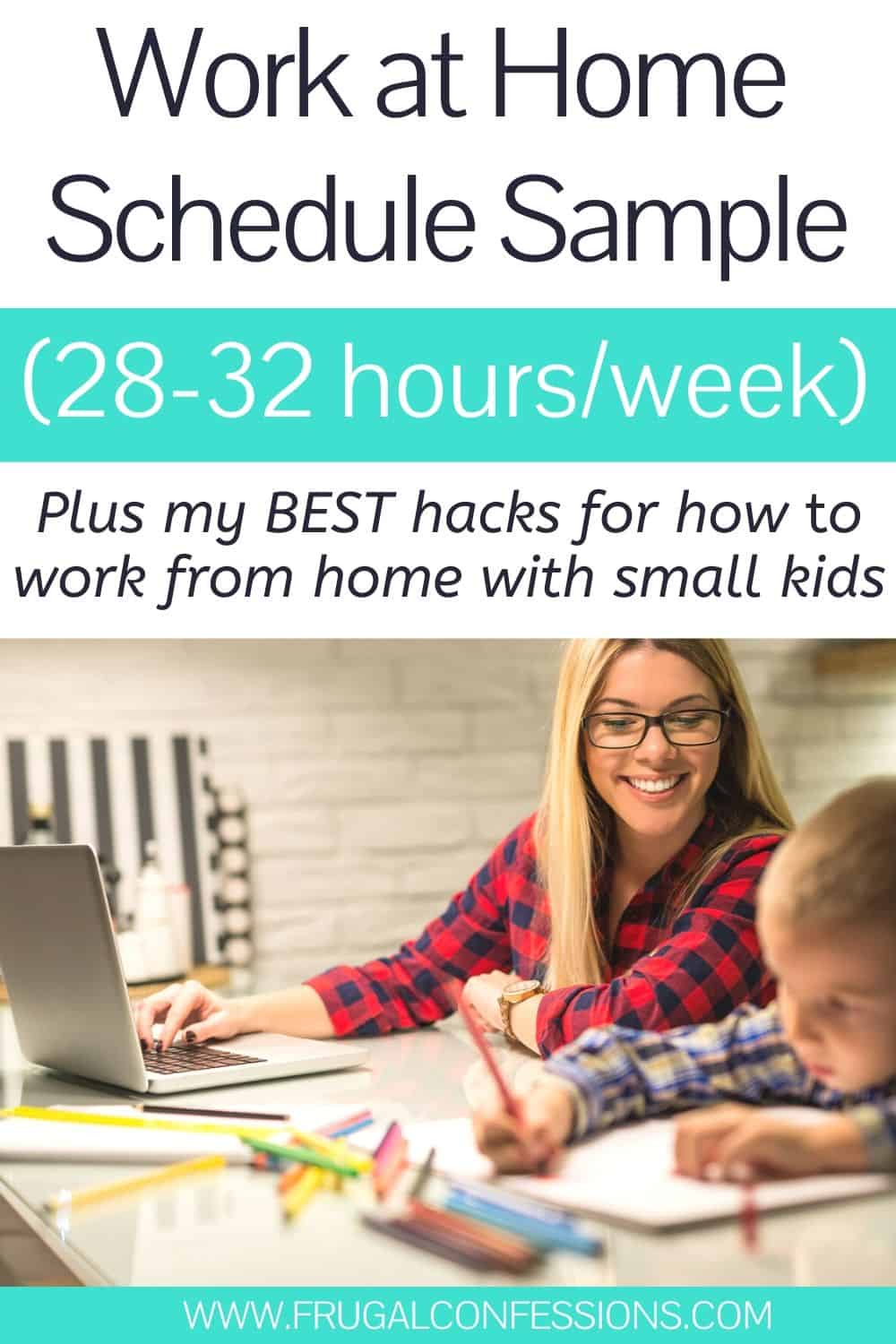"""work from home mother with toddler, text overlay """"work at home schedule sample for 28-32 hour work week"""""""