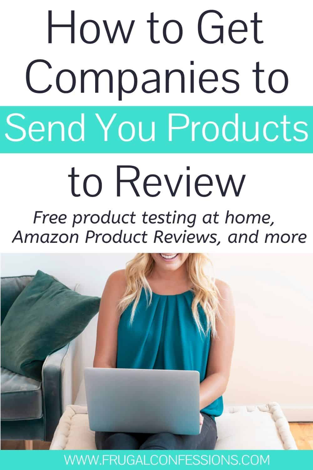 "woman on laptop, text overlay ""how to get companies to send you products to review"""