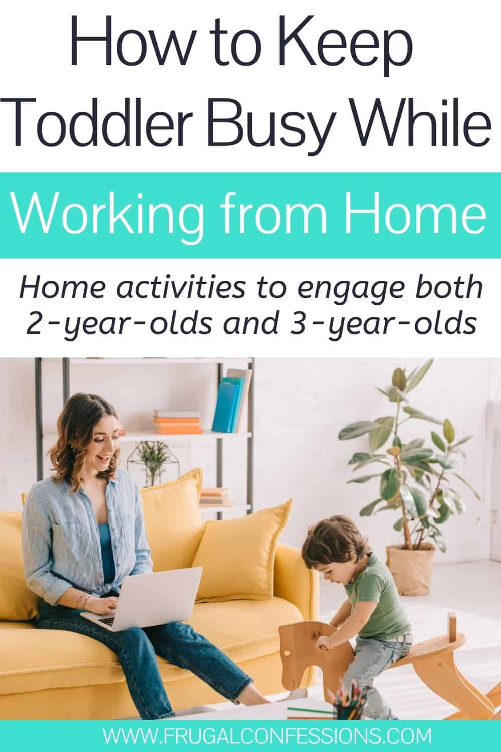 "wahm on computer working, text overlay ""how to keep toddler busy while working from home"""