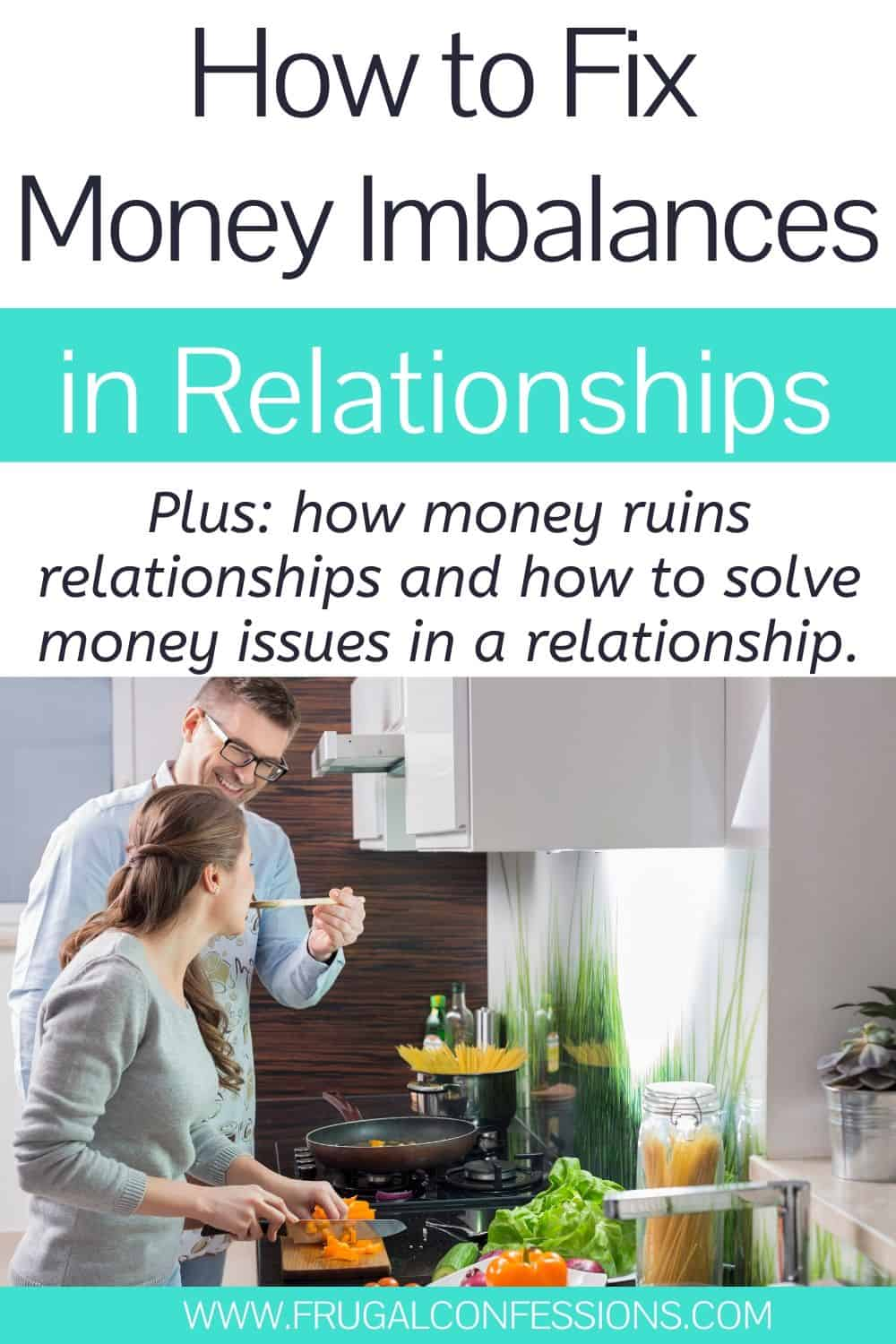 "couple cooking together, text overlay ""how to fix money imbalances in relationships"""