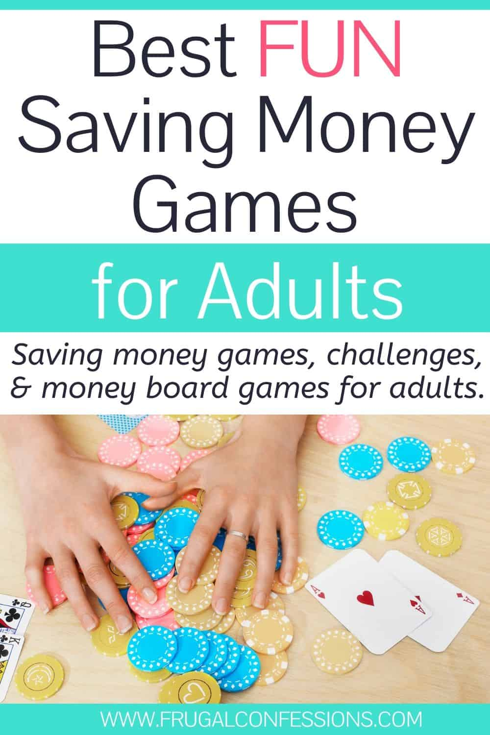 "table flatlay of poker game, text overlay ""best fun saving money games for adults"""