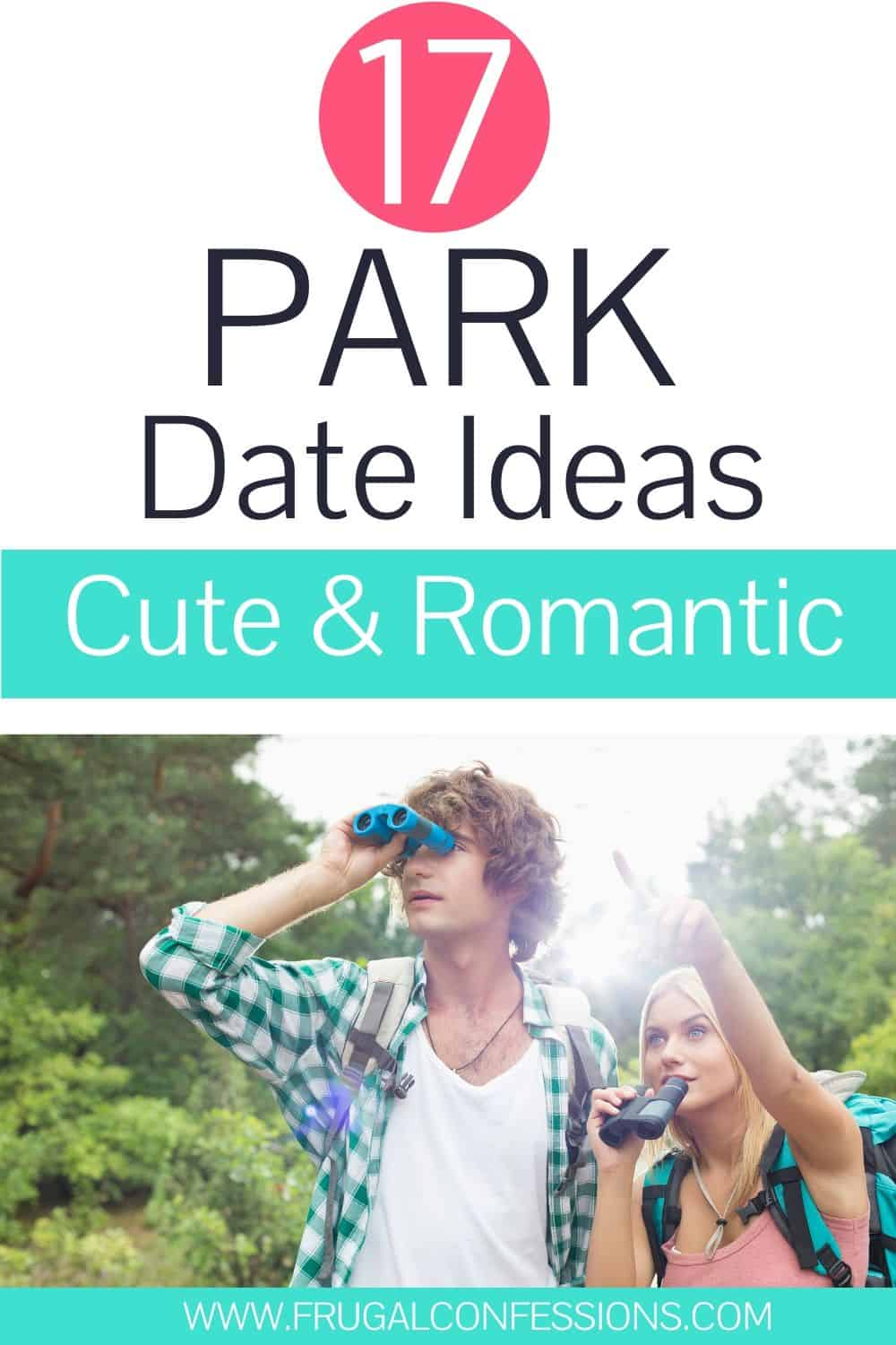 """young couple on an outdoor date with binoculars, text overlay """"17 park date ideas cute and romantic"""""""