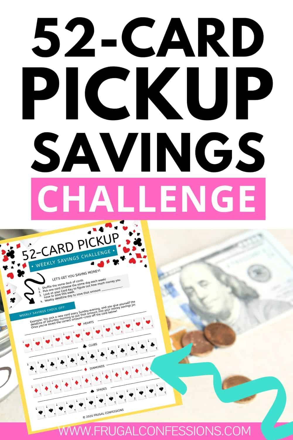 money sitting on wooden desk, arrow pointing towards optin for 52 card pickup savings challenge free printables