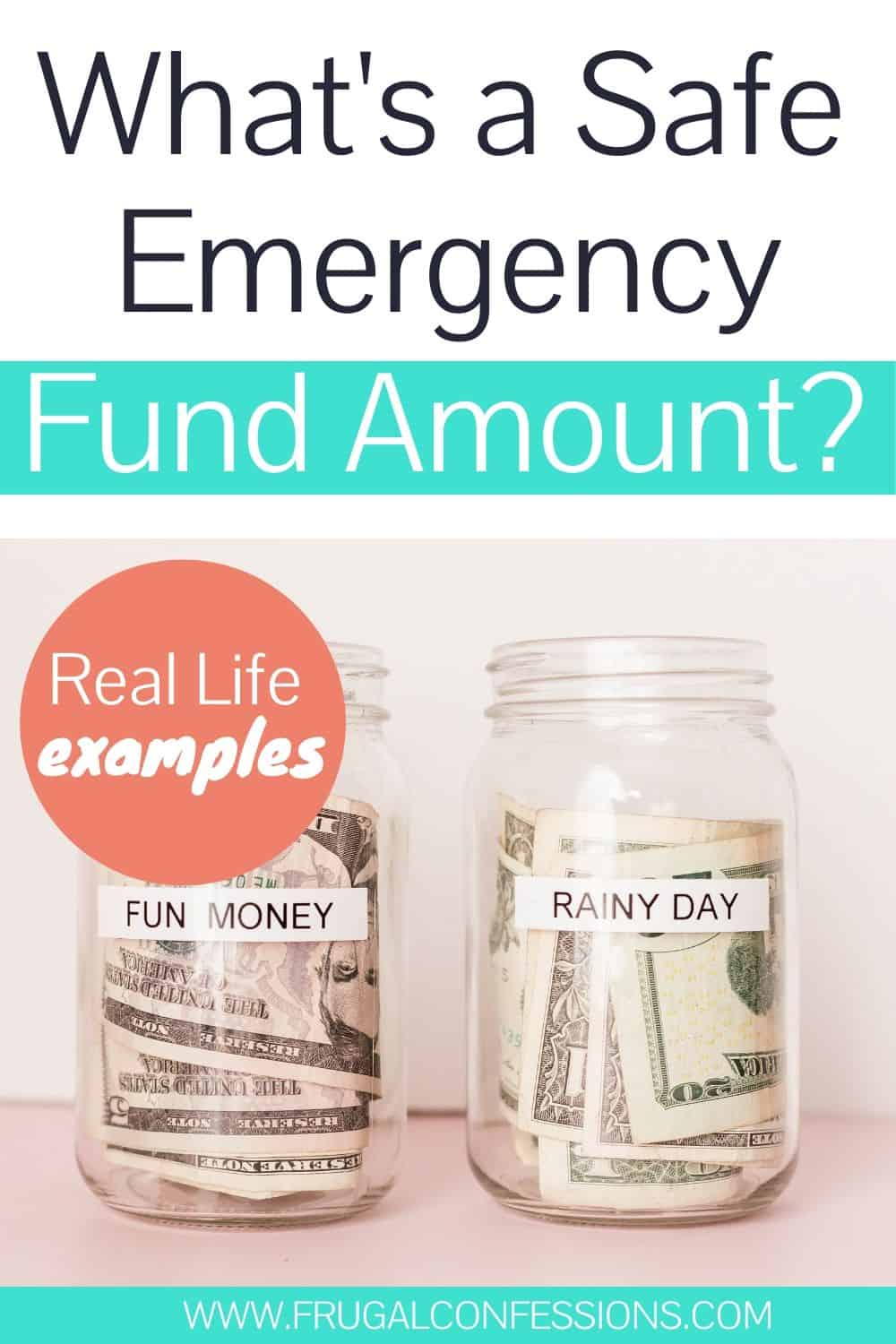"rainy day jar of money on table, text overlay ""what's a safe emergency fund amount? real life emergency fund examples"""