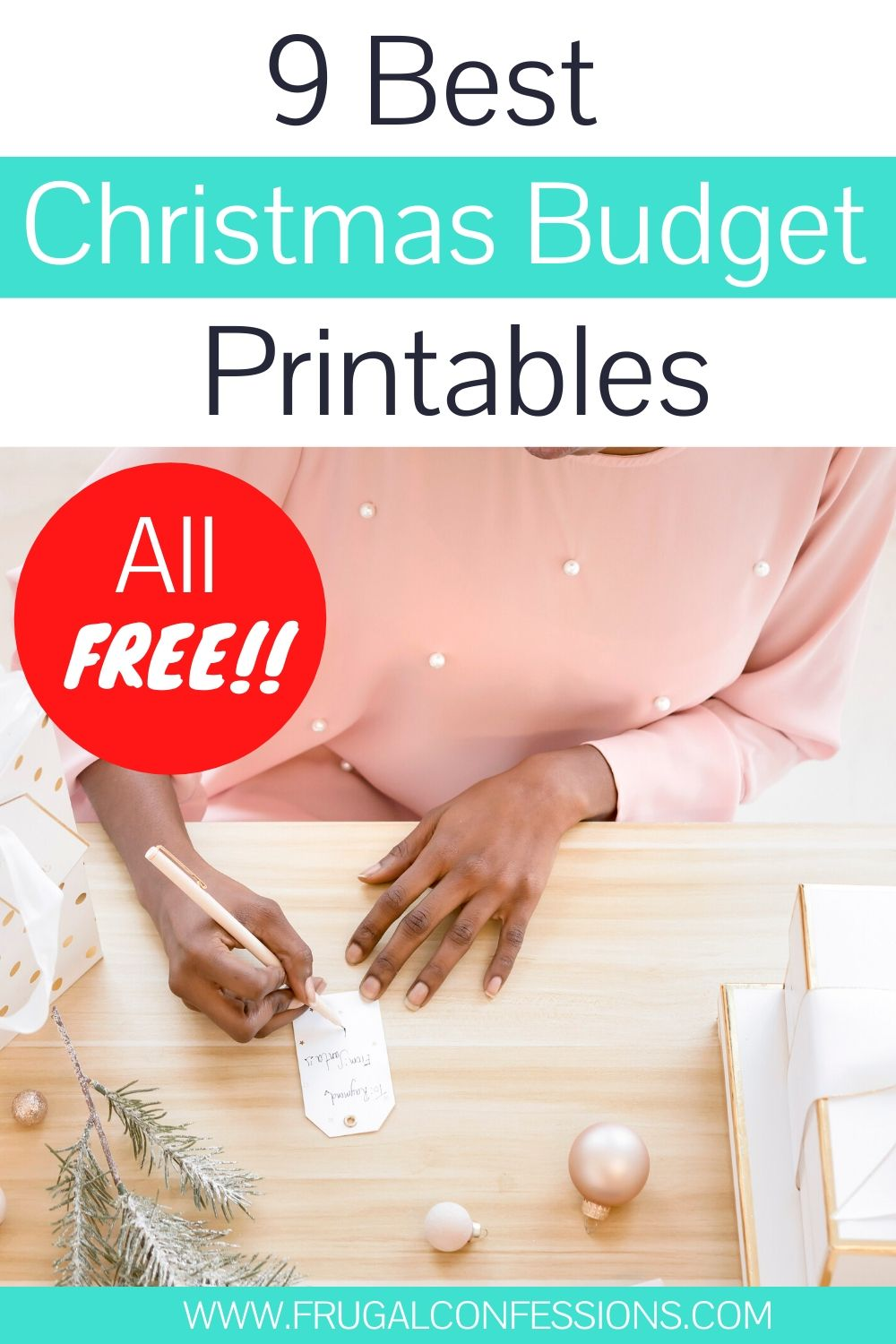 """woman writing out a Christmas tag, text overlay """"9 best Christmas budget printables, all free"""""""