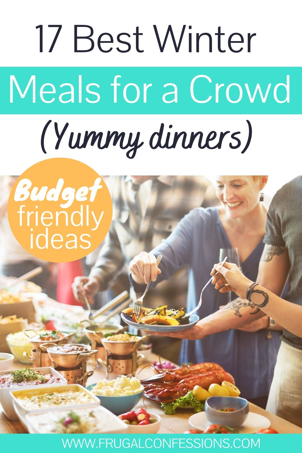 """group of people serving themselves yummy food, text overlay """"17 best winter meals for a crowd - budget friendly"""""""