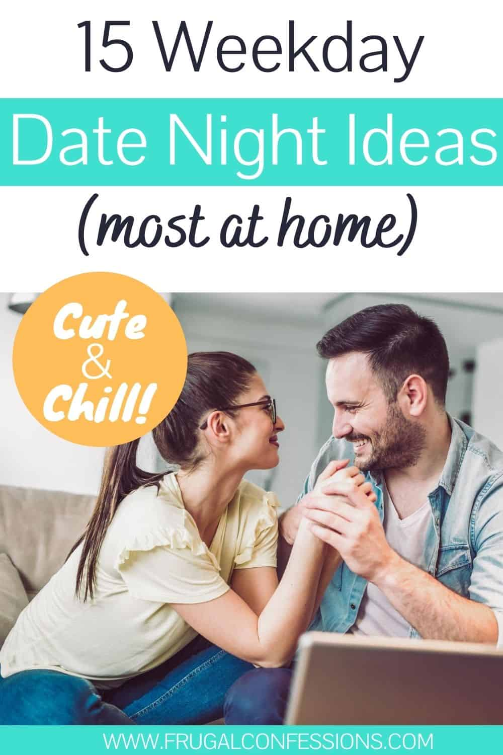 """married couple on couch laughing, text overlay """"15 weekday date night ideas (most at home, cute and chill)"""""""