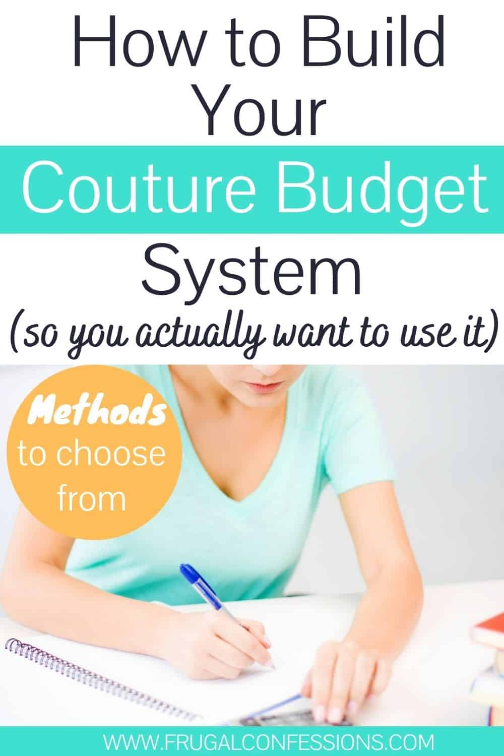 "woman building a budget at her desk, text overlay ""how to build your couture budget system so you actually want to use it - personal budgeting methods"""