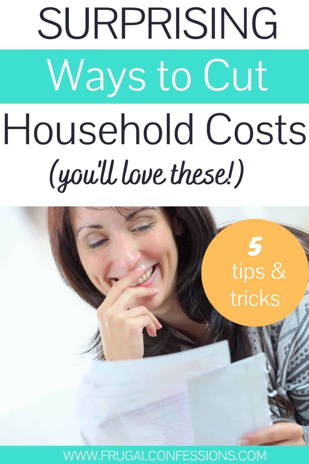 "woman looking surprised and smiling at bill, text overlay ""5 surprising ways to cut household costs"""