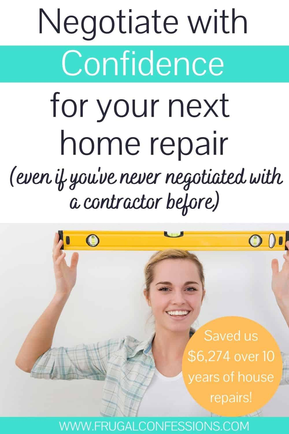 "woman with level on head, smiling, text overlay, ""negotiate with confidence for your next home repair quote"""
