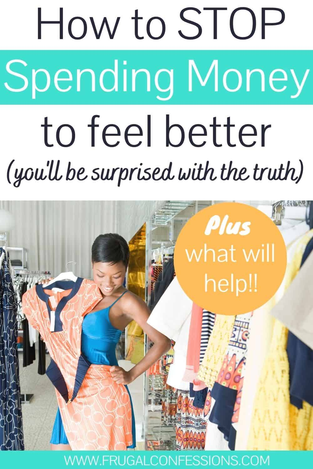 """screenshot of woman trying on clothes at store, text overlay """"how to stop spending money to make you feel better - plus what will help"""""""