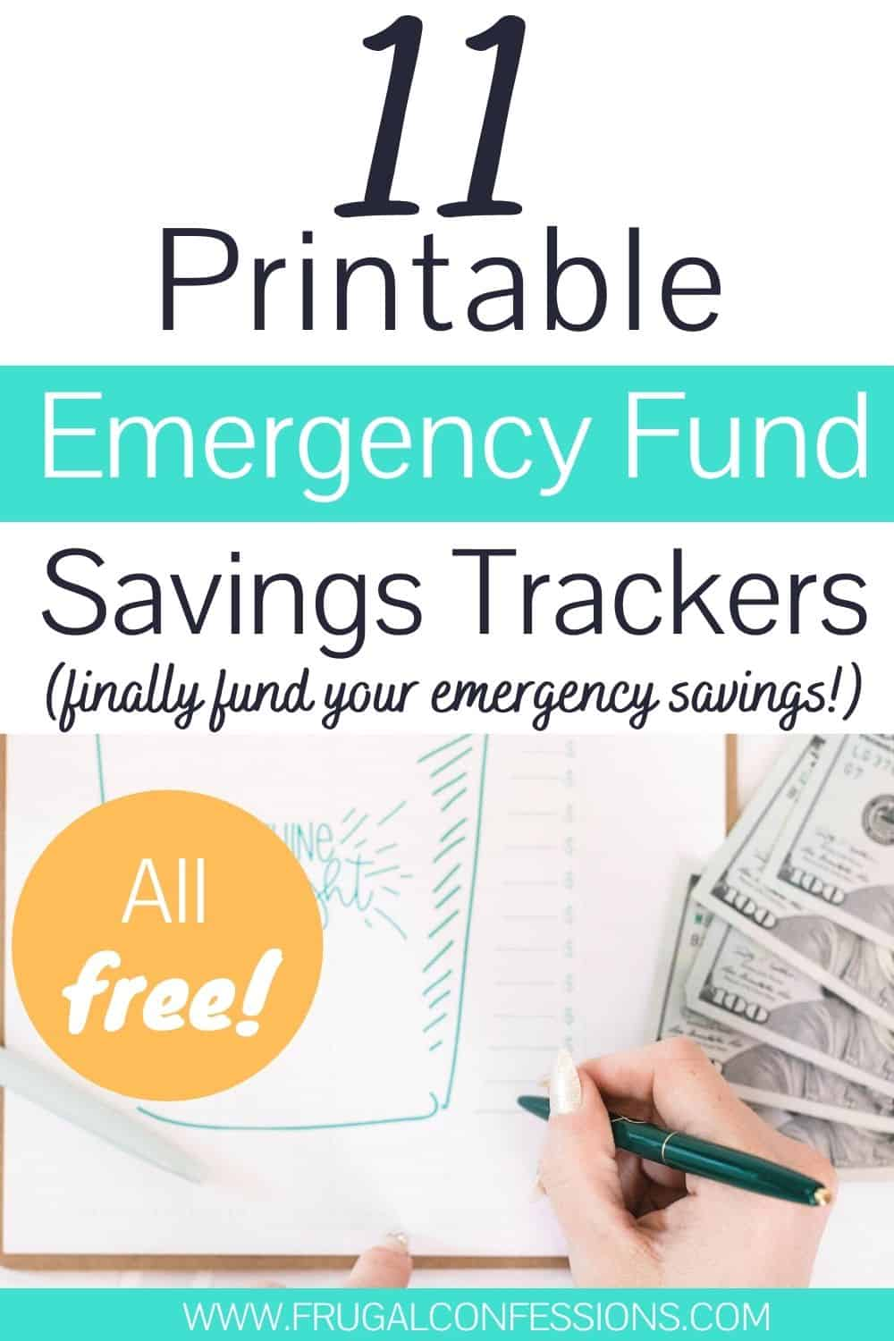 "woman writing in her savings tracker with cash on desk, text overlay ""11 printable emergency fund savings trackers - finally fund your emergency savings"""