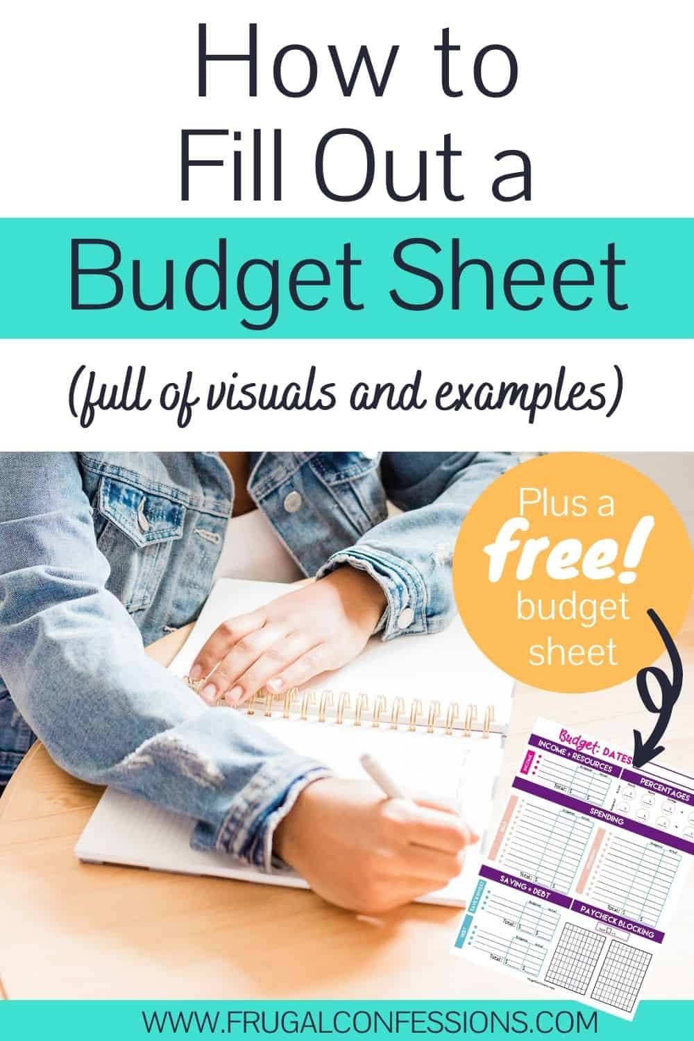"""woman writing on a budget sheet at wooden desk, text overlay """"how to fill out a budget sheet - free budget sheet"""""""