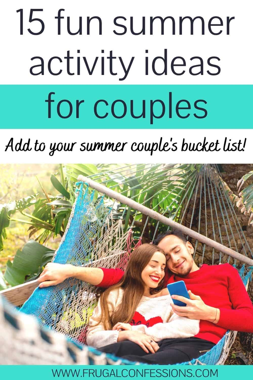 """young couple in red and white shirts on hammock, text overlay """"15 fun summer activity ideas for couples ' couple's bucket list"""""""