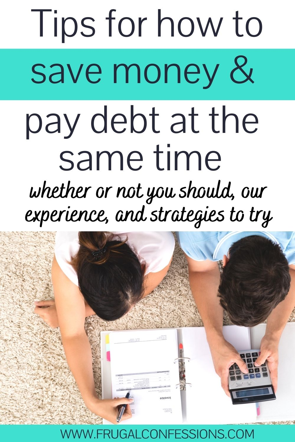 """young couple laying on floor using calculator, text overlay """"tips for how to save money and pay debt at the same time"""""""