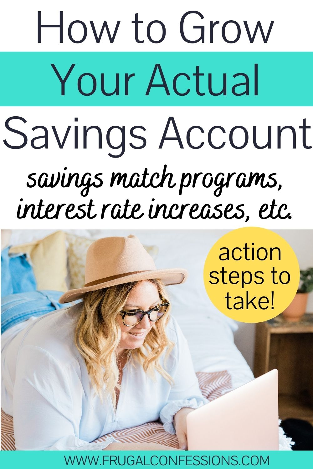 """young woman in hat on bed working on laptop, text overlay """"how to grow your actual savings account - savings match programs, interest rate increases, etc."""""""