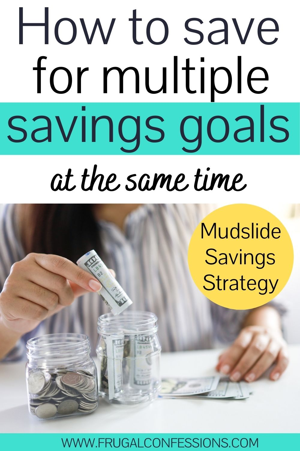 """woman putting money into two savings jars, text overlay """"how to save for multiple savings goals at the same time - mudslide savings strategy"""""""
