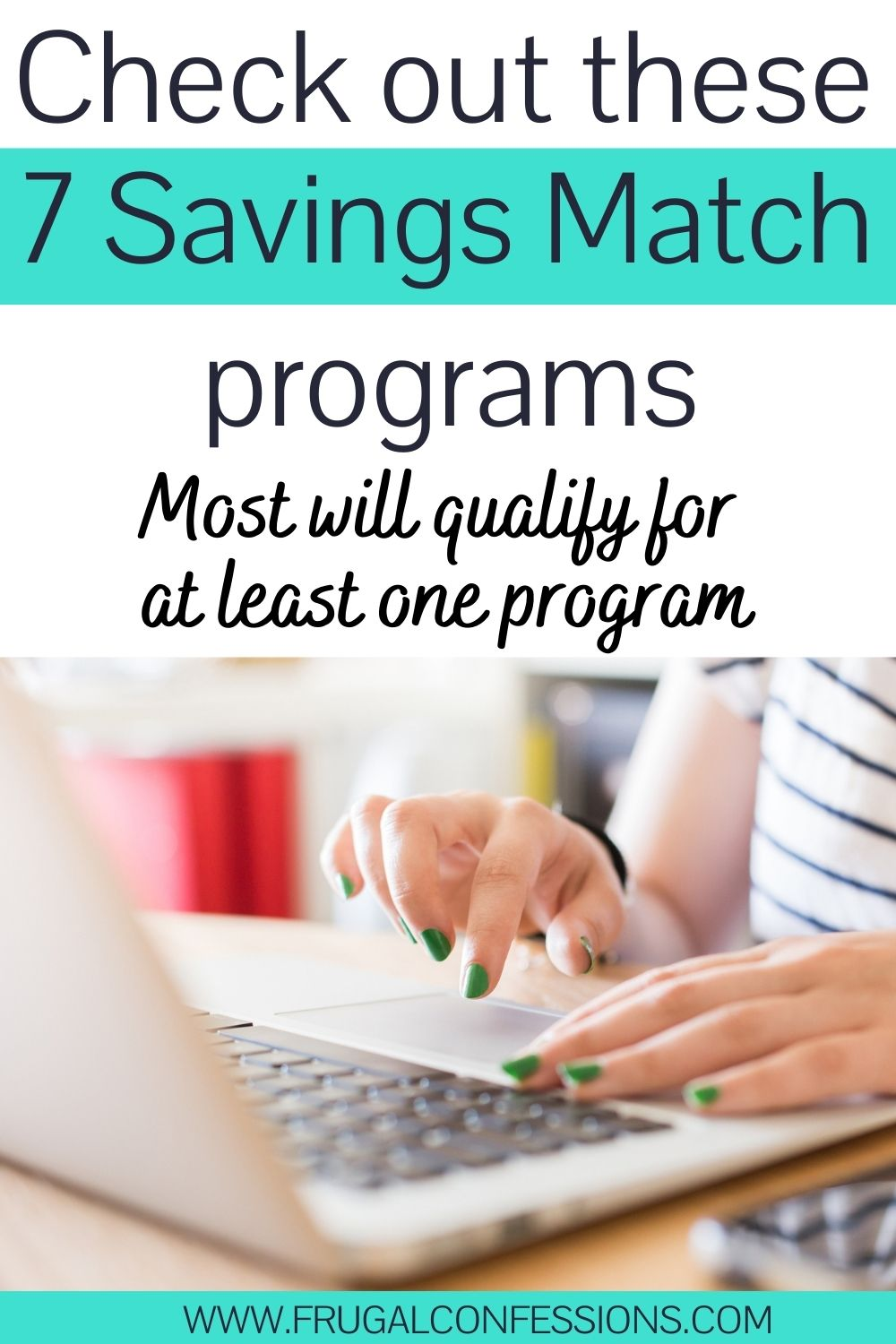 """woman with green nail polish on laptop, text overlay """"check out these 7 savings match programs"""""""