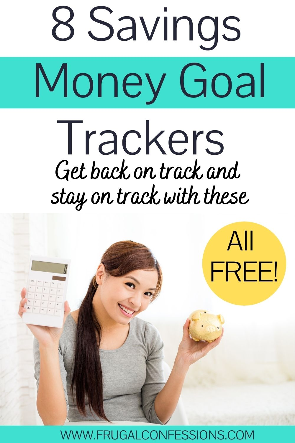 """young woman with calculator and piggy bank smiling, text overlay """"8 saving money goal trackers - all free"""""""