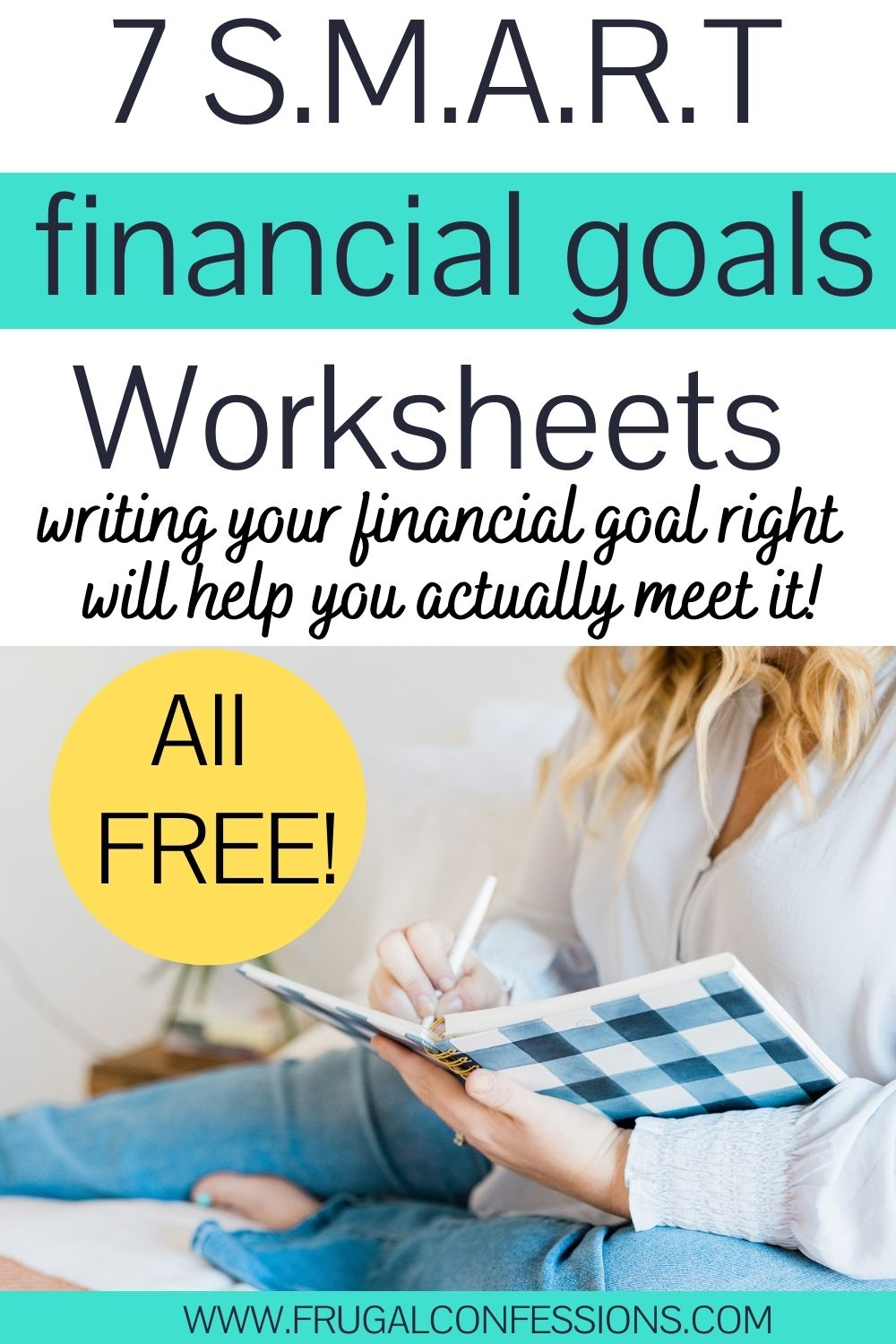 """woman writing financial goals in journal on bed, text overlay """" 7 SMART financial goals worksheets - all free"""""""