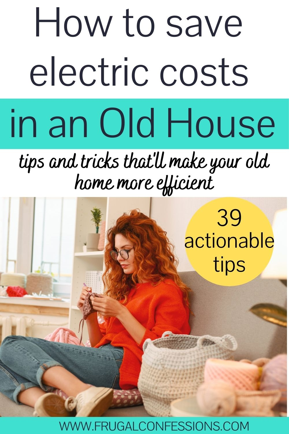 """young woman in red sweater knitting on couch next to radiator, text overlay """"how to save on electric costs in an old house - 39 actionable tips"""""""