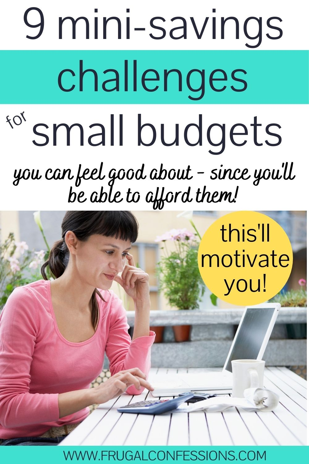 """young woman in pink shirt with calculator on outside table, text overlay """"9 mini savings challenges for small budgets)"""