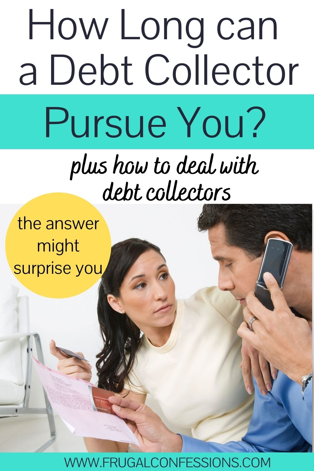 """wife and husband on phone with debt collector, text overlay """"how long can a debt collector pursue you?"""""""