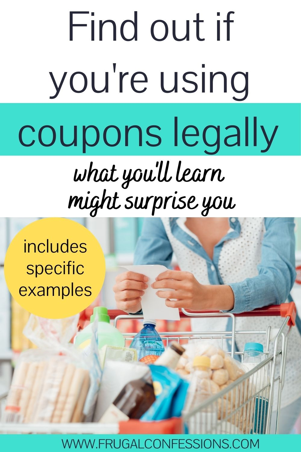 """woman leaning on grocery cart with list, text overlay """"find out if you're using coupons legally - what you'll learn might surprise you"""""""