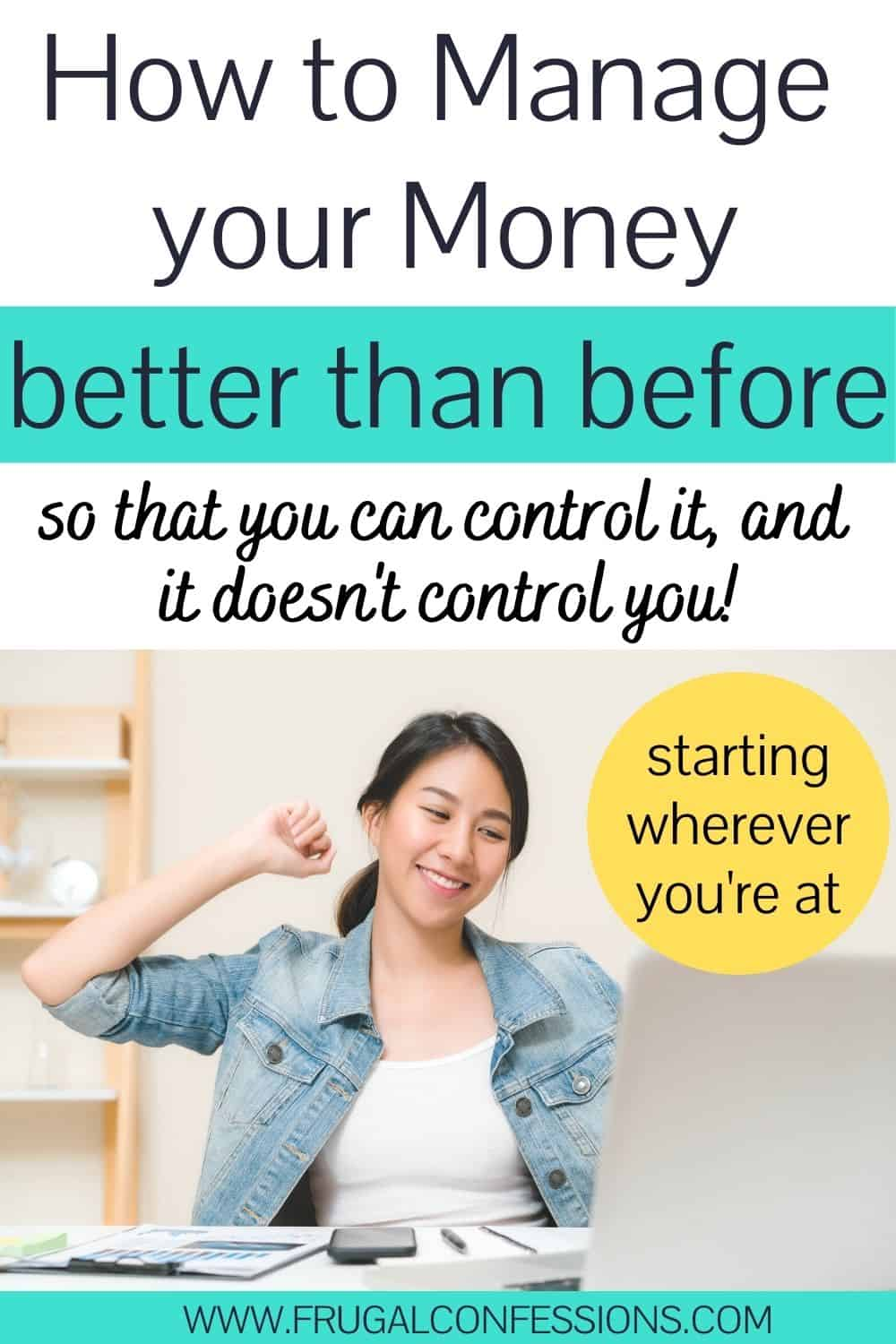 """woman feeling triumphant at computer with calculator, text overlay """"how to manage your money better than before so that you can control it"""""""