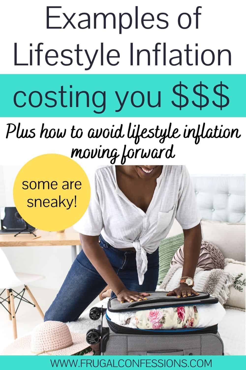 """woman smiling trying to pack overfilled suitcase, text overlay """"examples of lifestyle inflation costing you money"""""""