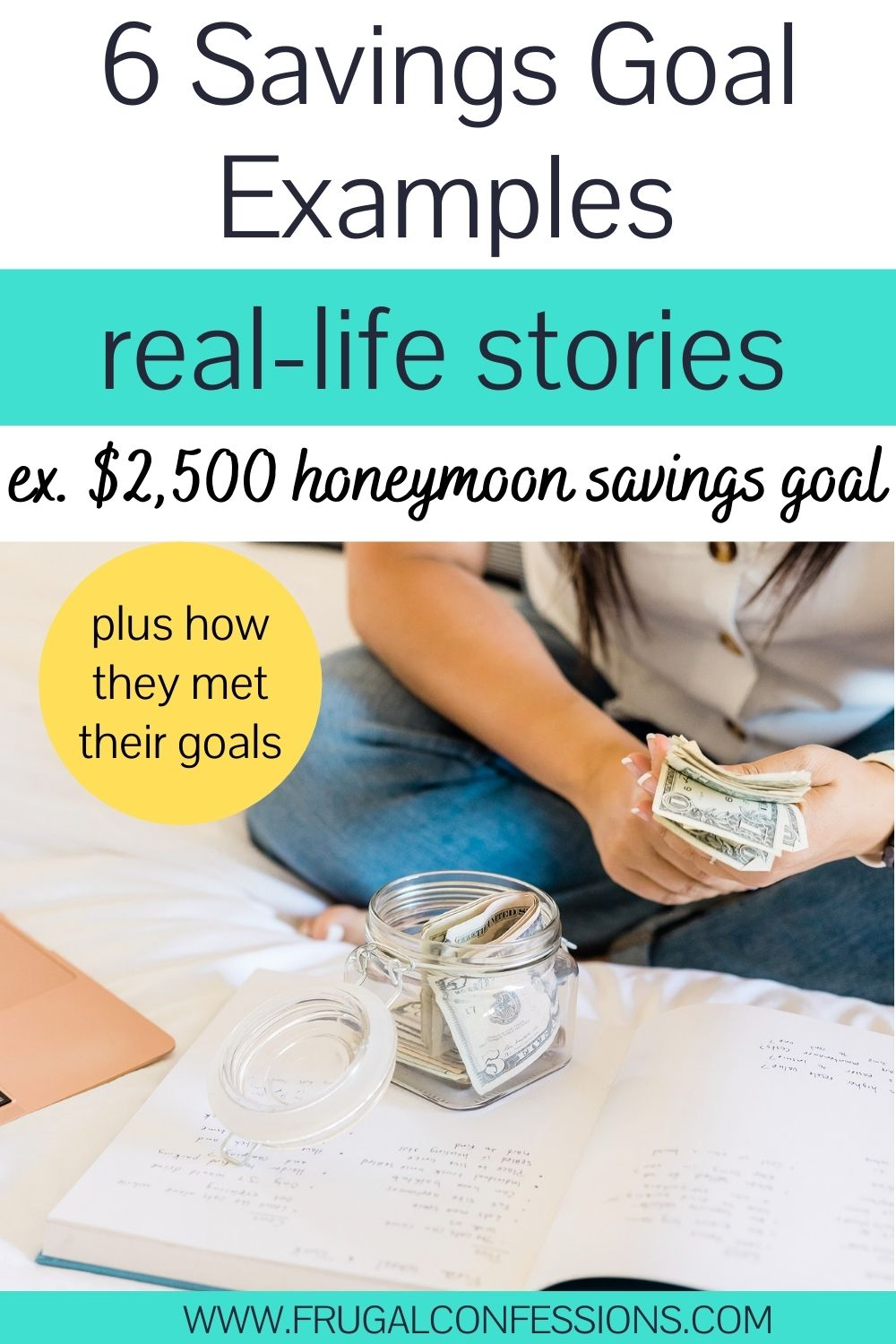 """woman on bed counting money, text overlay """"6 saving goals examples - real life stories, like $2,500 honeymoon savings goal"""""""