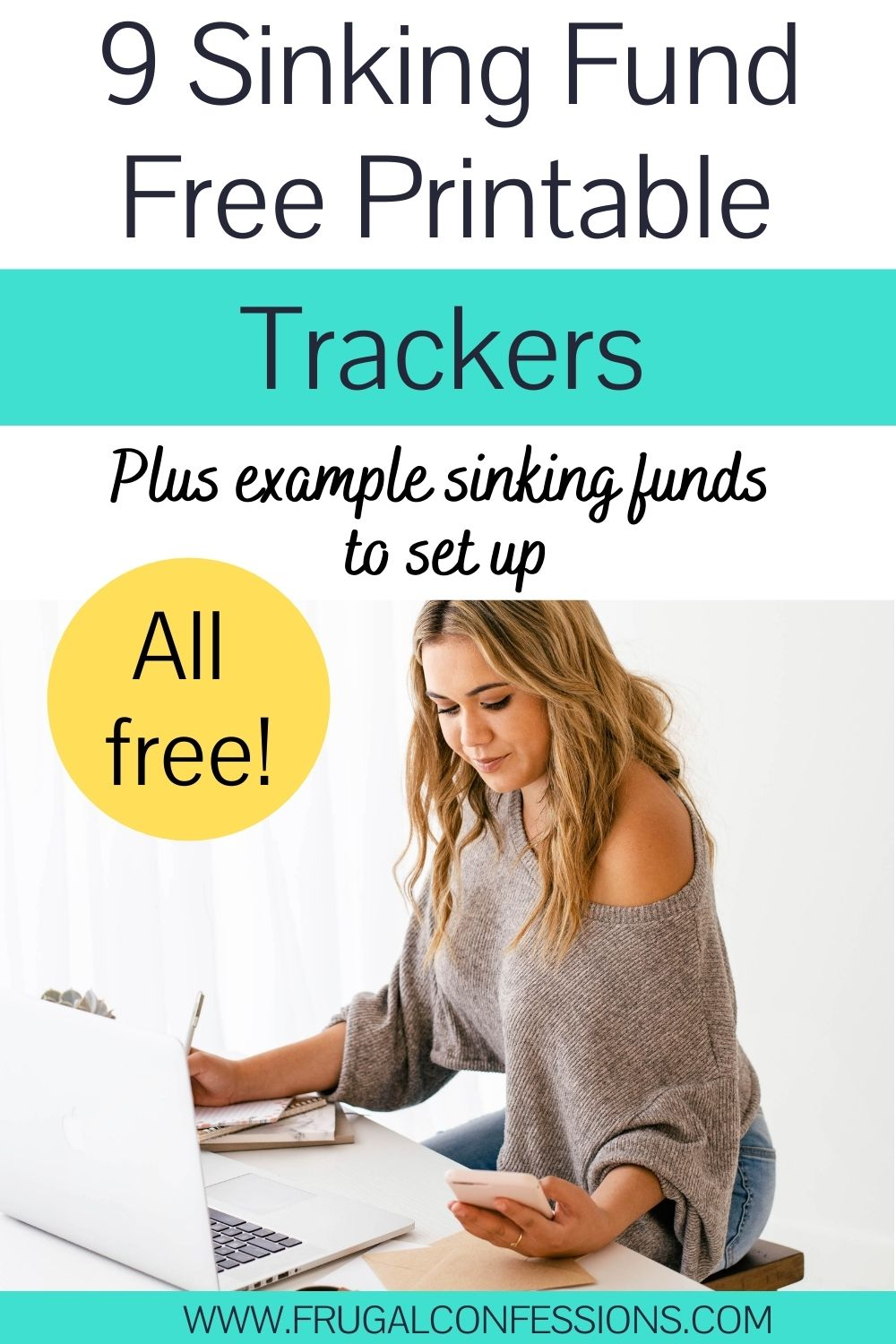 """woman at desk with calculator on phone, text overlay """"9 sinking funds free printable trackers - plus examples"""""""